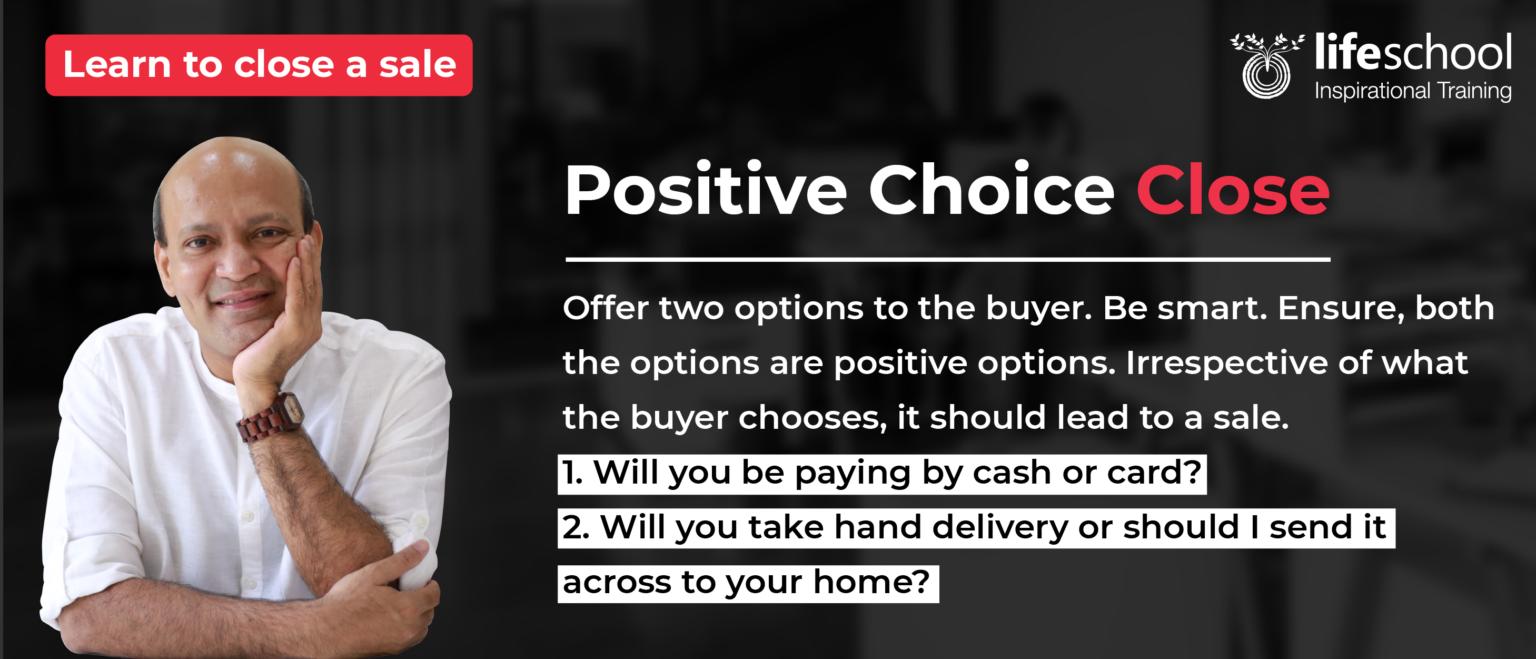 Positive choice close